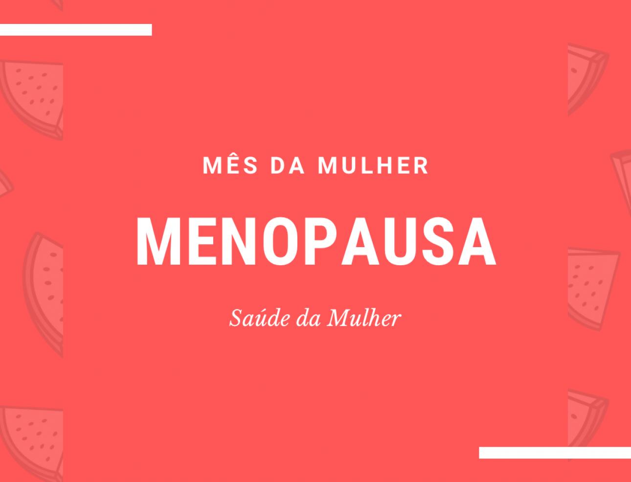 mês da mulher menopausa